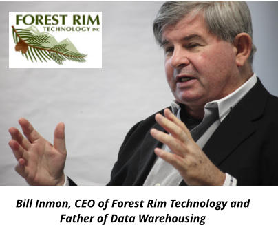 Bill Inmon, CEO of Forest Rim Technology